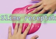 Slime receptek - akár ragasztó és borotvahab nélkül