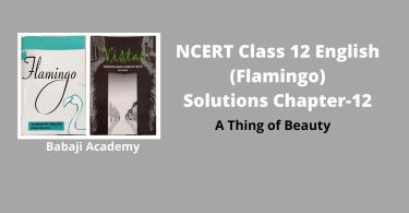 NCERT Solutions for Class 12 English, Chapter 12 A Thing of Beauty Summary Pdf download