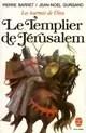 Les tournois de Dieu. Tome 1 : Le Templier de Jérusalem