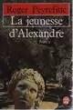 Histoire d'Alexandre, tome 1 : La jeunesse d'Alexandre