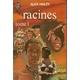 Racines, tome 1