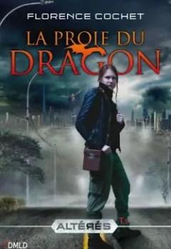 Livres Couvertures de Altérés, Tome 1 : La Proie Du Dragon