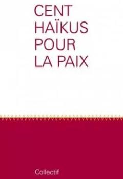 Livres Couvertures de Cent Haïkus Pour La Paix