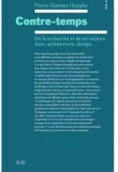 Livres Couvertures de Contre Temps. De La Recherche Et De Ses Enjeux. Arts, Architecture, Design.