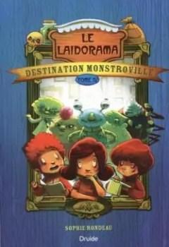 Destination Monstroville, Tome 4 : Le Laidorama