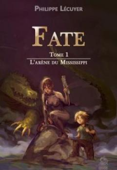 Livres Couvertures de Fate   T1 : L'arène Du Mississippi