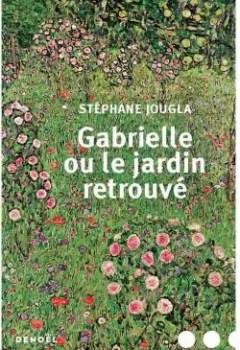 Livres Couvertures de Gabrielle Ou Le Jardin Retrouvé
