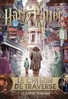 Livres Couvertures de Harry Potter   Le Carnet Magique : Le Chemin De Traverse