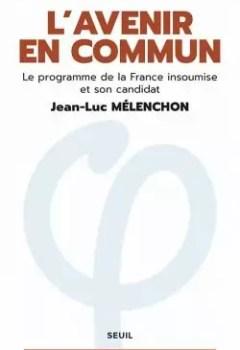L'Avenir En Commun : Le Programme De La France Insoumise