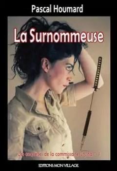 Livres Couvertures de La Surnommeuse, Les Enquêtes De La Commissaire Crystal, Vol. 1