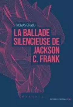 Livres Couvertures de La Ballade Silencieuse De Jackson C. Franck