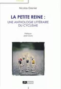 Livres Couvertures de La Petite Reine : Une Anthologie Littéraire Du Cyclisme