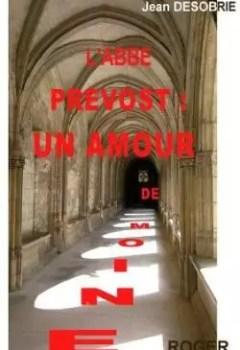 Livres Couvertures de L'abbé Prévost : Un Amour De Moine