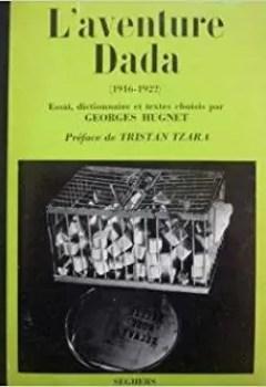 Livres Couvertures de L'aventure Dada (1916  1922)