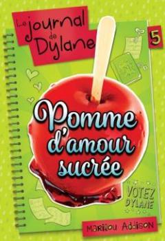 Le Journal De Dylane V. 05 Pomme D'Amour Sucree