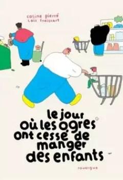 Livres Couvertures de Le Jour Où Les Ogres Ont Cessé De Manger Des Enfants