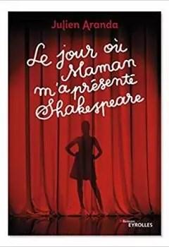 Livres Couvertures de Le Jour Où Maman M'a Présenté Shakespeare