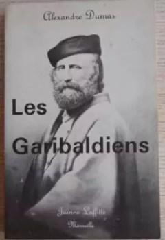 Les Garibaldiens : Révolution De Sicile Et De Naples