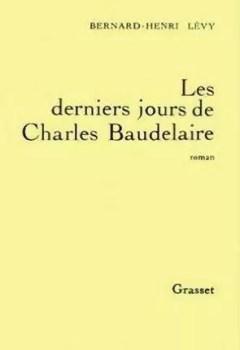 Livres Couvertures de Les Derniers Jours De Charles Baudelaire