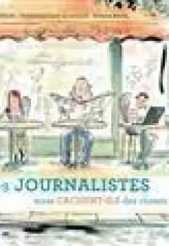 Livres Couvertures de Les Journalistes Nous Cachent Ils Des Choses ? : 30 Questions Sur La Presse Et Les Médias