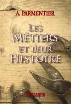 Livres Couvertures de Les Métiers Et Leur Histoire