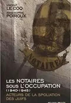 Livres Couvertures de Les Notaires Sous L'Occupation (1940 1945) Acteurs De La Spoliation Des Juifs.