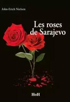 Télécharger Les Roses De Sarajevo PDF Gratuit
