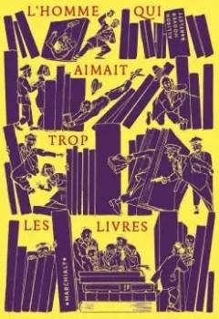 Livres Couvertures de L'homme Qui Aimait Trop Les Livres