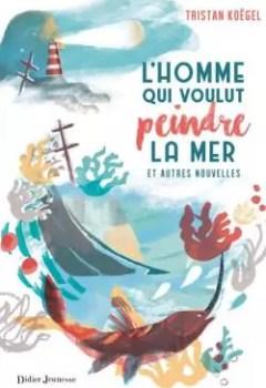 Livres Couvertures de L'homme Qui Voulut Peindre La Mer