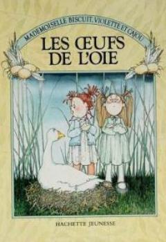 Mademoiselle Biscuit, Violette Et Cajou, Tome 2 : Les Oeufs De L'oie