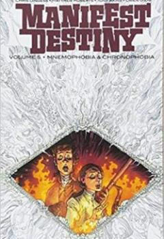 Livres Couvertures de Manifest Destiny Volume 5: Mnemophobia & Chronophobia