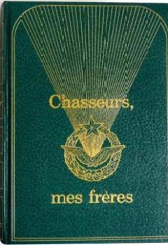 Marc Lissy. Chasseurs, Mes Frères