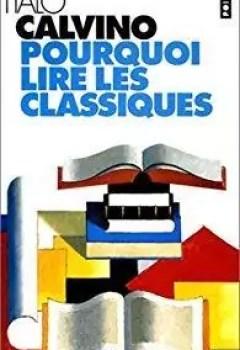 Livres Couvertures de Pourquoi Lire Les Classiques ?