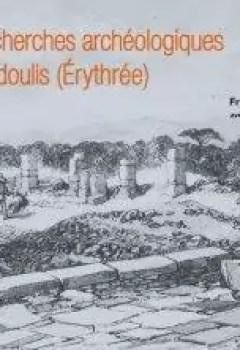 Livres Couvertures de Recherches Archéologiques à Adoulis (Erythrée)