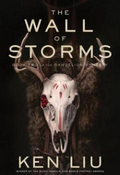 Livres Couvertures de The Dandelion Dynasty, Tome 2 : The Wall Of Storms