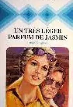 Télécharger Un Très Léger Parfum De Jasmin (Collection Harlequin) PDF Gratuit