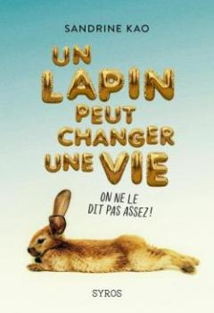 Livres Couvertures de Un Lapin Peut Changer Une Vie