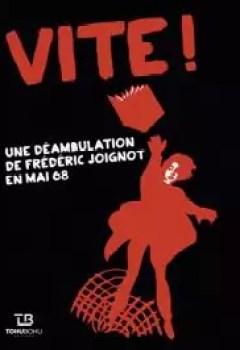 Livres Couvertures de Vite !   Une Déambulation De Frédéric Joignot En Mai 68