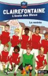 Clairefontaine, l'école des bleus - La rentrée