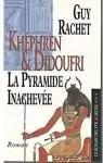 Khéphren & Didoufri La pyramide inachevée