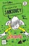 Les soucis d'un Sansoucy, tome 2 : Catastrophe