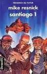 Santiago, Tome 1