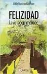 Felizidad : La vie recommencée