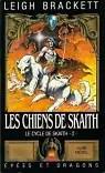 Le cycle de Skaith, tome 2 : Les Chiens de Skaith