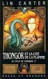 Thongor et la cité de la flamme (Le Cycle de Thongor .)