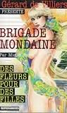 Brigade mondaine, tome 314 : Des fleurs pour des filles