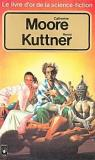 Le livre d'or de la science-fiction : Catherine Moore, Henry Kuttner