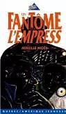Un fantôme pour l'Empresss