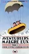 Aventuriers malgré eux, tome 1