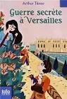 Guerre secrète à Versailles